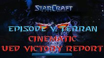 Starcraft Mass Recall - Episode V: Terran - Extra - Cinematic: UED Victory Report [Remake]