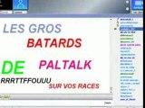 PALTALK  LA FAF SONT  TOUS DES BATARDS paltalk