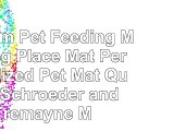 Custom Pet Feeding Mat Dog Place Mat  Personalized Pet Mat Quality Schroeder and Tremayne
