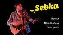 """SEBKA, un auteur, compositeur, interprète  à découvrir  4' 25"""""""