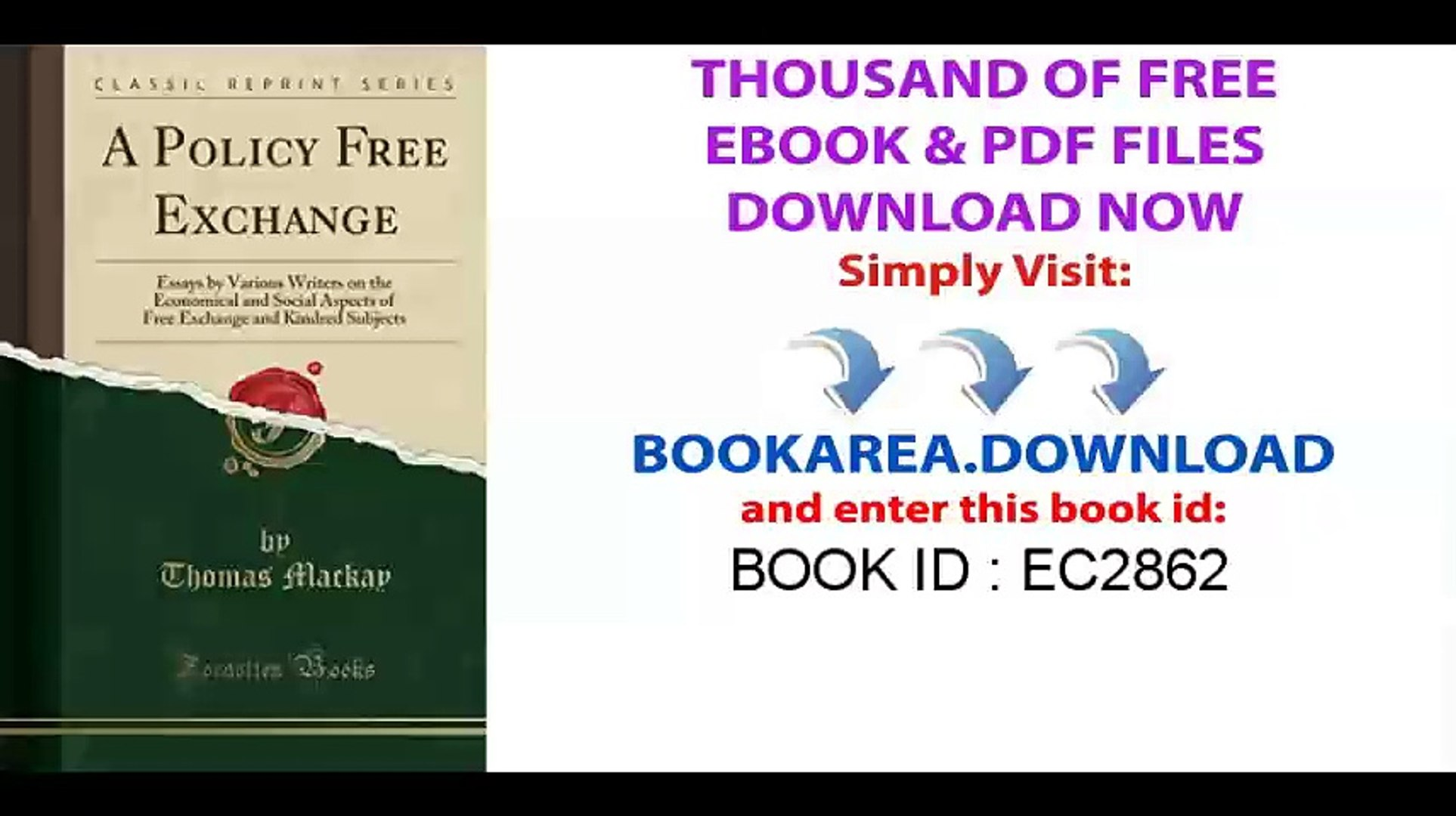 A Policy Free Exchange_ Essays by Various Writers on the Economical and Social Aspects of Free Excha