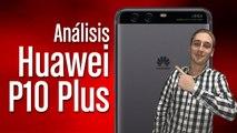 Huawei P10 Plus, análisis y características completas en español
