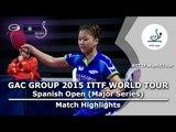 Spanish Open 2015 Highlights: KULAKCEKEN Simay vs JO Yujin (Qual Groups)