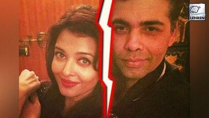Aishwarya Rai Bachchan And Karan Johar Falling Apart Post Ae Dil Hai Mushkil