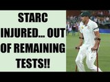 Mitchell Starc injured, out of remaining Tests against India | Oneindia News