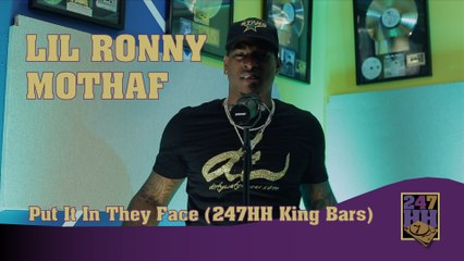 Lil Ronny MothaF - Put It In They Face (247HH King Bars)