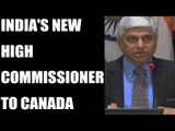 Vikas Swarup appointed India's Next High Commissioner to Canada | Oneindia News