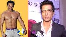 Salman Khan is Sonu Sood's Fitness Idol