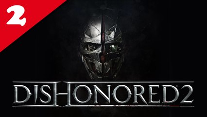 Dishonored 2 - 02/ Au bout du monde - Corvo, NLG, No Powers & Very Hard