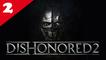Dishonored 2 - 02/ Au bout du monde - Corvo, NLG, No Powers & Very Hard