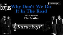 Beatles - Why Don't We Do It In The Road