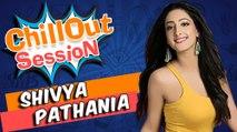 SHIVYA PATHANIA aka SANCHI talks about her chillout friend KINSHUK aka ARYAN  CHILLOUT SESSION