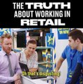 Working in retail would be like this