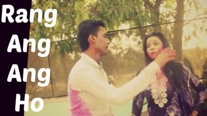 Rang Ang Ang Ho | Bhojpuri Holi Song