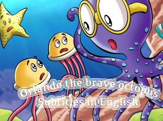 The story of Orlando the brave octopus:English subtitles