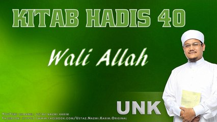 Ustaz Nazmi Karim: Hadis 40 (Wali Allah)