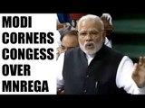 PM Modi in Lok Sabha : MNREGA was changed 1035 times by Congress, Watch Video | Oneindia News