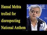 Hansal Mehta's disrespecting National Anthem, gets trolled | Oneindia News