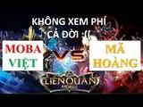 Mã Hoàng VS Mobile MOBA Việt - Kèo solo kinh điển - căng thẳng đến giây cuối cùng - Liên quân mobile
