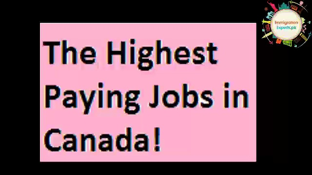 The Highest Paying Jobs in Canada!