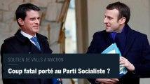 Soutien de Valls à Macron : un coup fatal pour le Parti socialiste ?