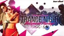 Trance Night Bollywood 2017 Mashup Disc-10 DJ Harshid