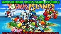 """Vamos detonar Yoshi's Island PT 9 (""""Quando tudo está indo de mal a pior, vêm uma moeda vermelha pra piorar tudo"""")"""