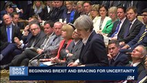 DAILY DOSE | Beginning Brexit and bracing for uncertainty| Thursday, March 30th 2017