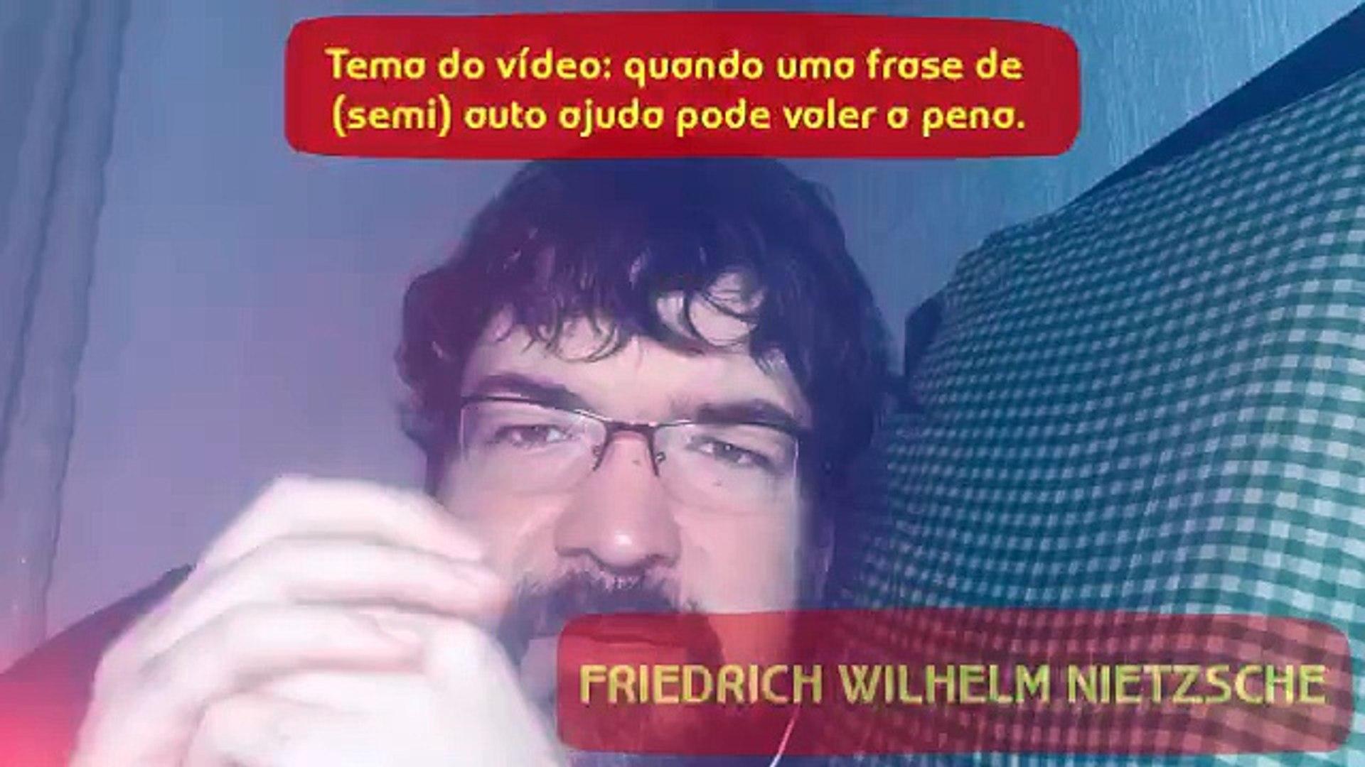 Sobre Uma Possível Frase De Semi Auto Ajuda De Friedrich Wilhelm Nietzsche