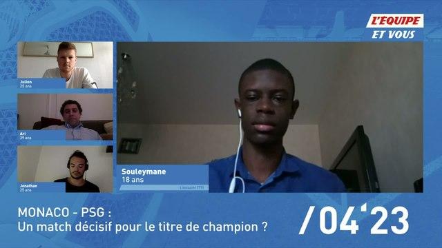 Foot - L'Équipe et vous - Monaco - Paris SG : Un match décisif pour le titre de champion ?