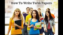 How To Write Term Papers – Superior Essay Writers