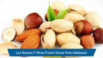Las Nueces Y Otros Frutos Secos Para Adelgazar