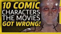 Comics vs Movies: 10 Comic Characters the Movies got Wrong!