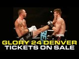 GLORY 24 Denver - Tickets on Sale Now