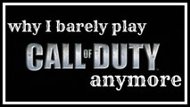why i barely play call of duty anymore why i quit playing call of duty?