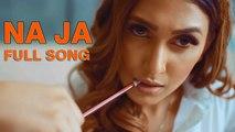 Na Ja Video Song | PAV DHARIA