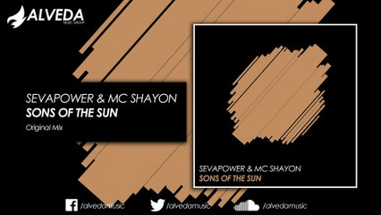 Sevapower & MC Shayon - Sons Of The Sun (Original Mix)