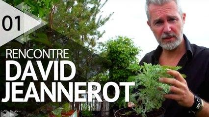 Rencontre avec David Jeannerot - EPISODE 1