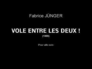 Fabrice JÜNGER Vole entre les deux !