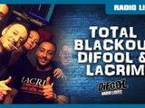 Total Blackout de Difool & Lacrim dans la Radio Libre