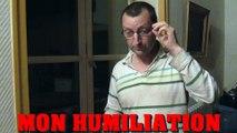 Retour mortifiant sur mon humiliation - Raphaël Zacharie de IZARRA