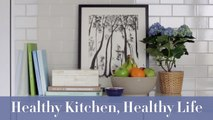 Quick Tips For A Healthy Kitchen-eUC