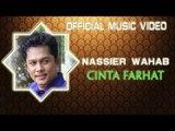 Nassier Wahab - Cinta Farhat [Official Music Video]