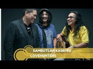 Lovehunters- Sambutlah Kasih