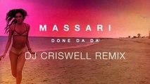 Massari – Done Da Da (DJ Criswell Remix)
