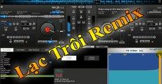 Lạc Rôi - Remix 2017 l Lac Troi Remix l Best Remix l Lạc Trôi - Sơn Tùng l Nhạc Remix hay nhất l Remix DJ l Nhạc sàn hay