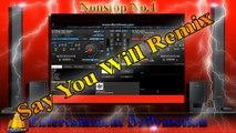 [ Remix Music ] Say You Will remix 2017 - Best Remix DJ Music - Nhạc Remix hay nhất [ Entertainment ]