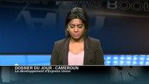 AFRICA NEWS ROOM - Cameroun: Le développement d'Express Union dans le pays et en Afrique (1/3)