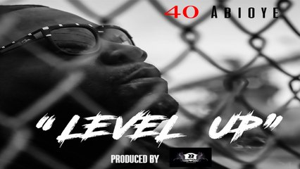 40 Abioye - Level Up / Clean mix - Prod. by 2Rude / Rudimental Records