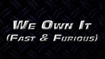 2 Chainz - We Own It (Fast & Furious)